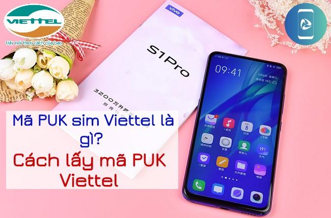 Mã PUK Sim Viettel là gì? Cách lấy mã PUK Viettel như thế nào?