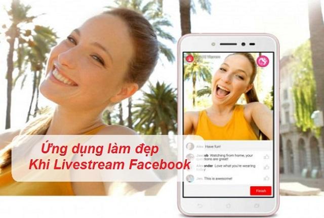 Bật mí ứng dụng làm đẹp khi Livestream trên Facebook chi tiết nhất