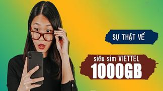 Góc hỏi: Sim 4G Viettel 1000gb/tháng có thật sự tồn tại?
