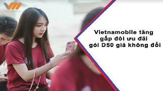 Đăng ký gói D50 Vietnamobile nhận ngay 3GB tốc độ cao