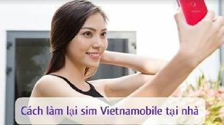 Hướng dẫn làm lại sim Vietnamobile tại nhà, online đơn giản